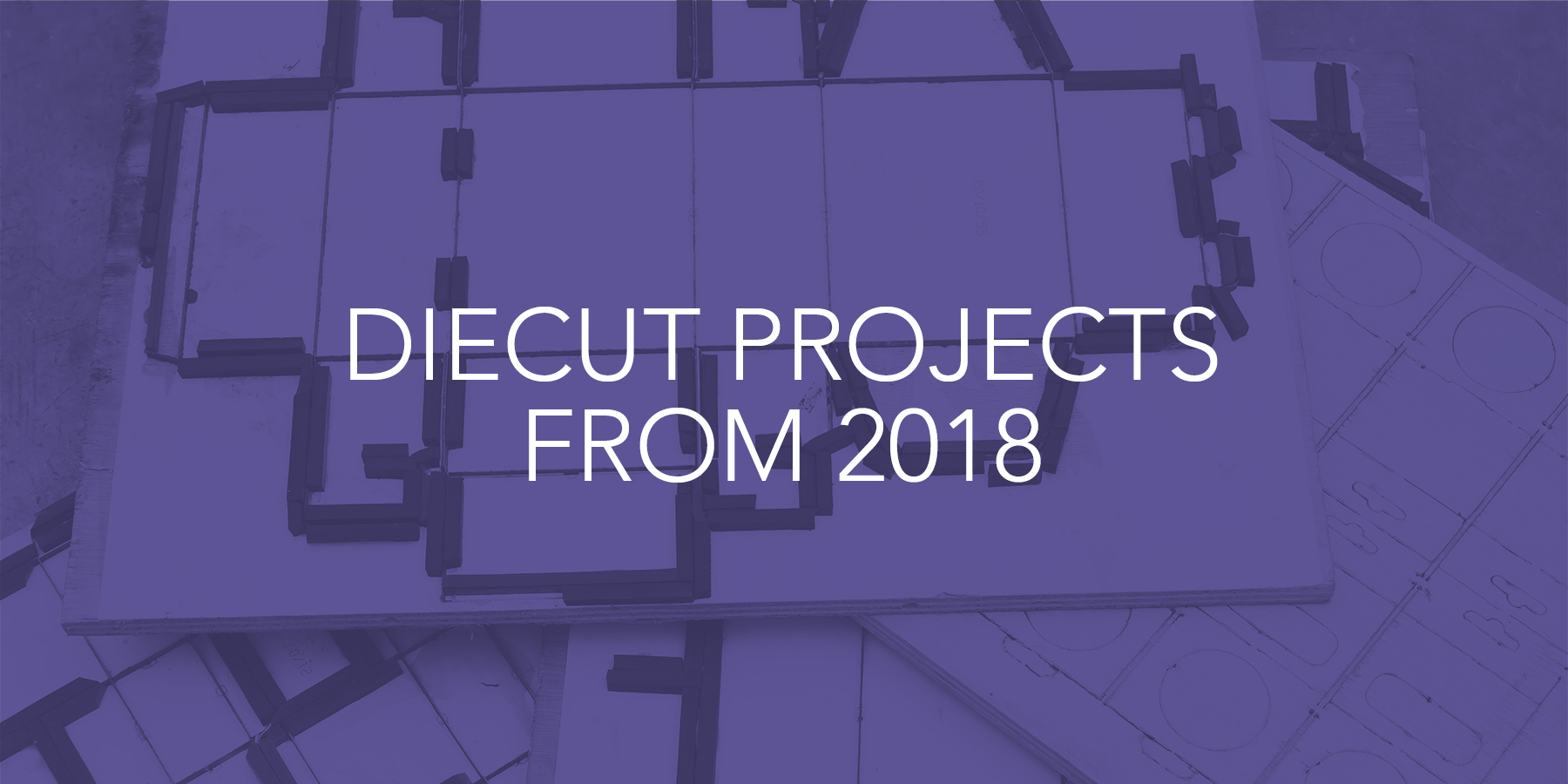 DiecutProjects_2018_Blog